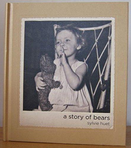 A Story of Bears: Sylvie Huet