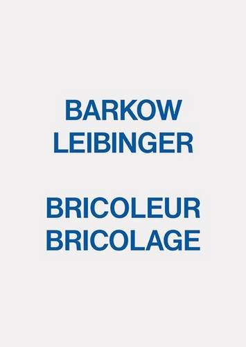 9781907896293: Bricoleur Bricolage: Barkow Leibinger