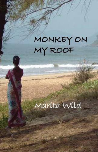 Monkey on My Roof (Paperback): Marita Wild
