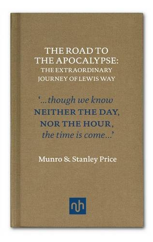 9781907903267: The Road to Apocalypse: The Extraordinary Journey of Lewis Way