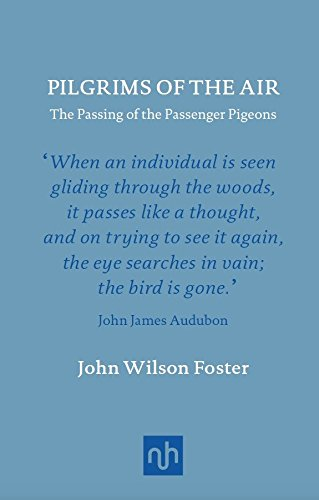 9781907903656: Pilgrims of the Air: The Passing of the Passenger Pigeons (Classic Collection)