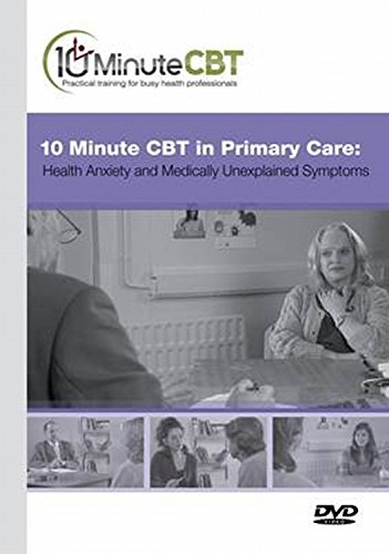 9781907904080: 10 Minute CBT in Primary Care: Health Anxiety and Medically Unexplained Symptoms