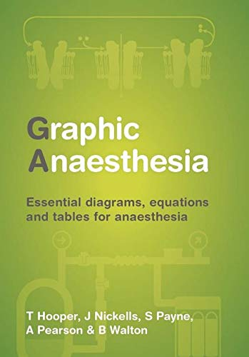 9781907904332: Graphic Anaesthesia: Essential diagrams, equations and tables for anaesthesia