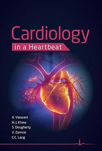Cardiology in a Heartbeat: Amar Vaswani; Dr Scott Dougherty; Hwan Juet Khaw; Mr Vipin Zamvar; ...
