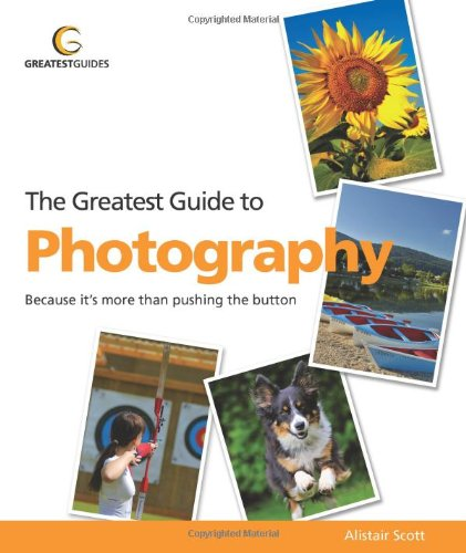 9781907906107: The Greatest Guide to Photography (Greatest Guides)