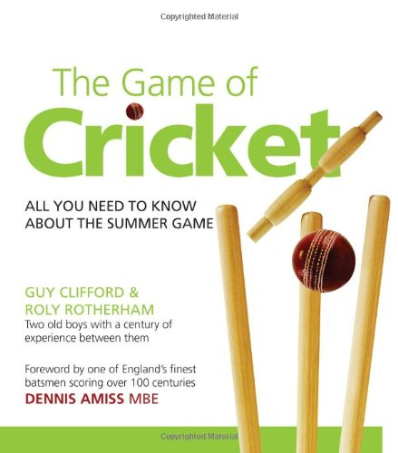 9781907906145: The Game of Cricket: All You Need to Know About the Summer Game (Greatest Guides)