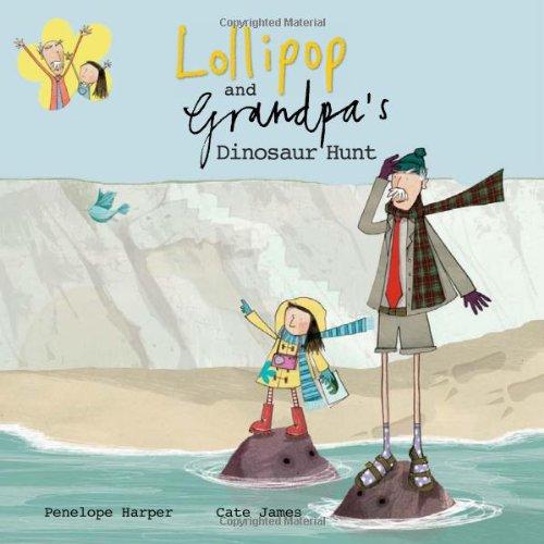 Lollipop and Grandpa's Dinosaur Hunt: Harper, Penelope