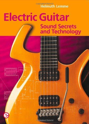 9781907920134: Electric Guitar: Sound Secrets and Technology