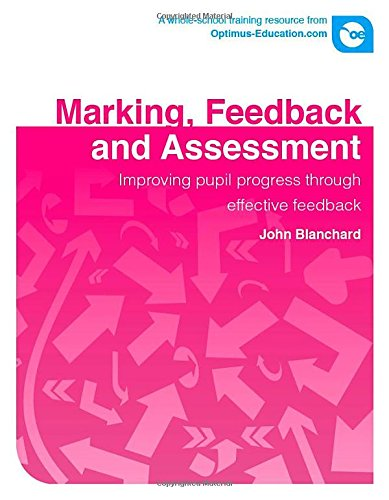 Marking, Feedback and Assessment: Improving Pupil Progress Through Effective Feedback (Mixed media ...