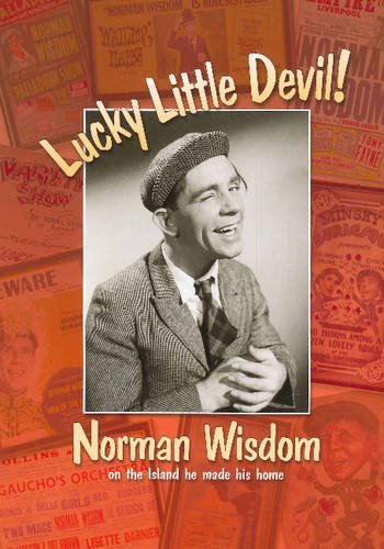 Lucky Little Devil: Norman Wisdom on the Island He Made His Home (1907945032) by Wisdom, Norman; Dale, Bill