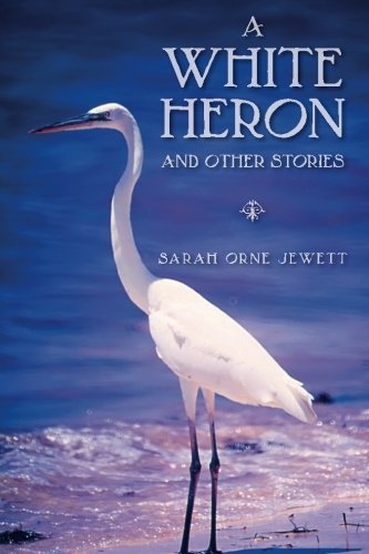 9781907947735: A White Heron and Other Stories