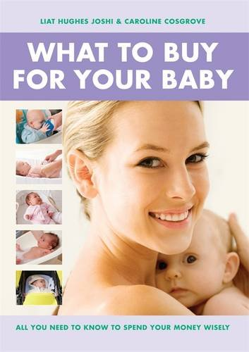 9781907952289: What to Buy for Your Baby