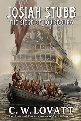 Josiah Stubb: The Siege of Louisbourg: Lovatt, C. W.