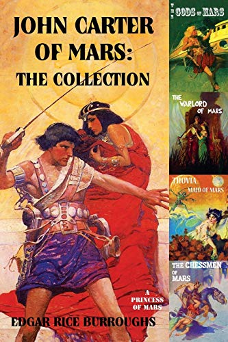 9781907960024: John Carter of Mars: The Collection - A Princess of Mars; The Gods of Mars; The Warlord of Mars; Thuvia, Maid of Mars; The Chessmen of Mars