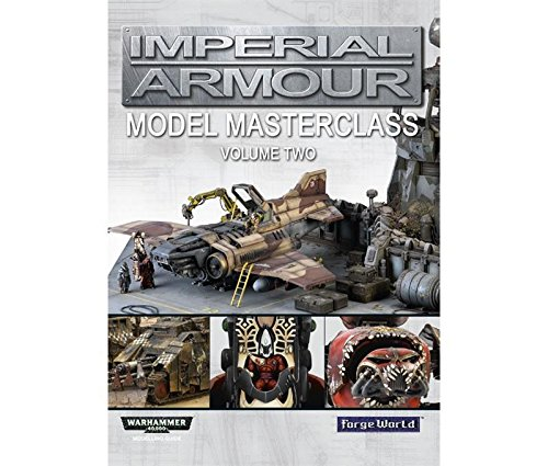 9781907964923: Imperial Armour: Model Masterclass 2: Volume Two (Warhammer 40,000 40k Games Workshop Forge World)
