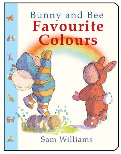 Bunny and Bee: Favouite Colours: Sam Williams