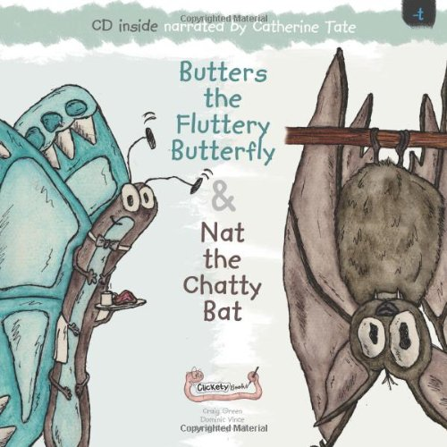 Butters the Fluttery Butterfly & Nat the Chatty Bat: Vince, Dominic; Green, Craig