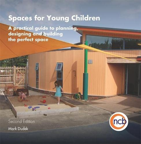 9781907969959: Spaces for Young Children, Second Edition: A practical guide to planning, designing and building the perfect space