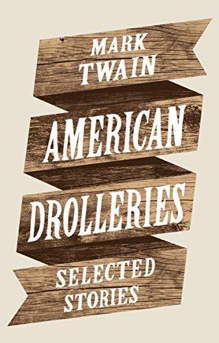 American Drolleries: Selected Stories: Twain, Mark
