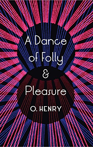 A Dance Of Folly And Pleasure (Paperback): O. Henry