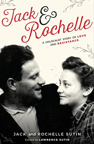 Jack & Rochelle: A Holocaust Story of: Sutin, Lawrence