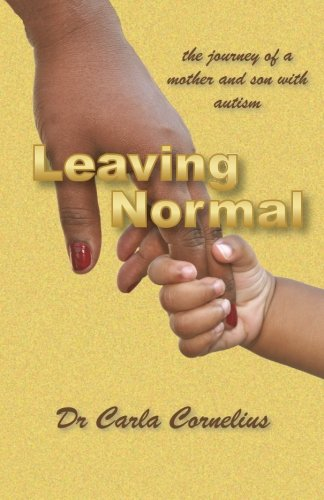 9781907971341: Leaving Normal: the journey of a mother and son with autism