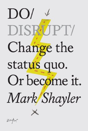 9781907974045: Do Disrupt: Change the status quo. Or become it.