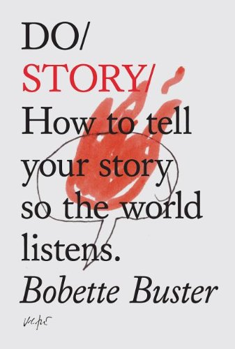 9781907974052: Do Story: How to Tell Your Story so the World Listens (Do Books)