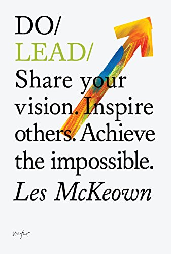 9781907974175: Do Lead: Share Your Vision. Inspire Others. Achieve the Impossible. (Do Books)