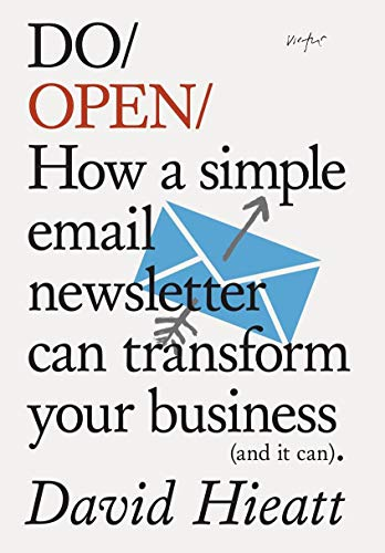9781907974304: Do Open: How a Simple Newsletter Can Transform Your Business (and It Can)