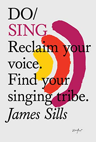 9781907974700: Do Sing: Reclaim Your Voice. Find Your Singing Tribe
