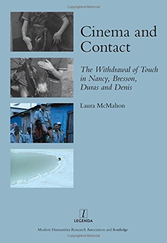 Cinema and Contact: The Withdrawal of Touch in Nancy, Bresson, Duras and Denis (Legenda Moving ...