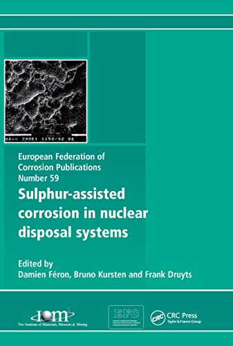 Sulphur-Assisted Corrosion in Nuclear Disposal Systems (European Federation of Corrosion): Frank ...