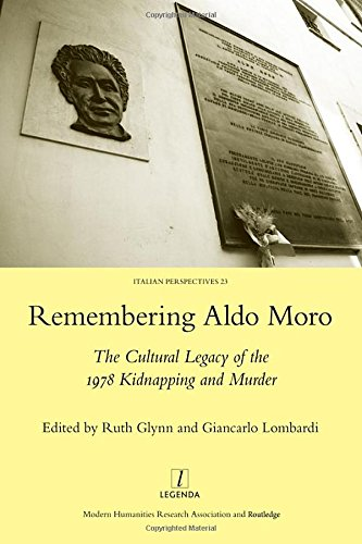 9781907975271: Remembering Aldo Moro: The Cultural Legacy of the 1978 Kidnapping and Murder (Italian Perspectives)