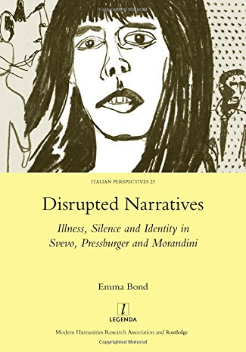 9781907975387: Disrupted Narratives: Illness, Silence and Identity in Svevo, Pressburger and Morandini (Legenda Italian Perspectives) (Italian Perspectives (Maney))