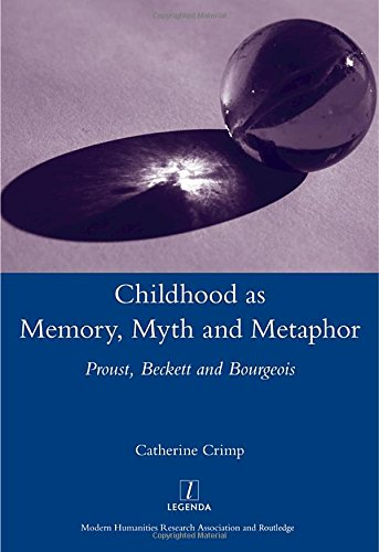 9781907975394: Childhood as Memory, Myth and Metaphor: Proust, Beckett, and Bourgeois
