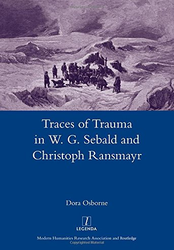 9781907975400: Traces of Trauma in W. G. Sebald and Christoph Ransmayr (Legenda Main Series)