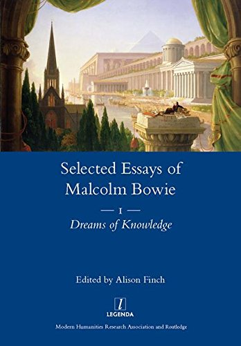 9781907975486: The Selected Essays of Malcolm Bowie Vol. 1: Dreams of Knowledge (Legenda Main) (Volume 1)
