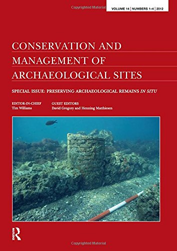 PRESERVING ARCHAEOLOGICAL REMAINS IN SITU. PROCEEDINGS OF THE 4TH INTERNATIONAL CONFERENCE