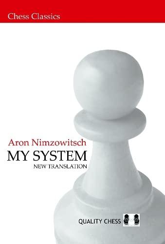 MY SYSTEM (Chess Classics): Nimzowitsch, Aron