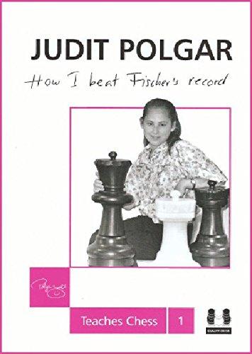 9781907982194: How I Beat Fischer's Record: Judit Polgar Teaches Chess 1 (Grandmaster Repertoire Series)