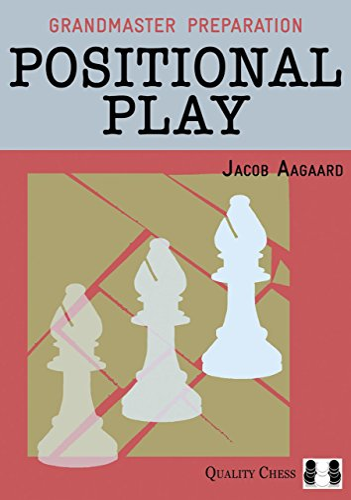 POSITIONAL PLAY (Grandmaster Preparation): AAGAARD J