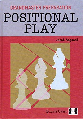 9781907982262: POSITIONAL PLAY (Grandmaster Preparation)