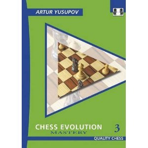9781907982453: Chess Evolution 3: Mastery (Yusupov's Chess School)