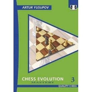 9781907982453: Chess Evolution 3: Mastery (Yusupov's Chess School)