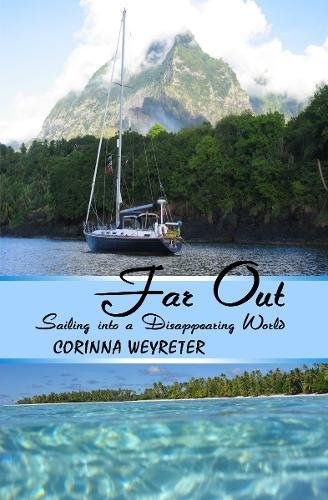 9781907984099: Far Out: Sailing Into a Disappearing World