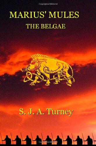 Marius' Mules II: The Belgae: Turney, S.J.A.
