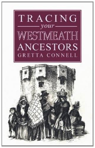 9781907990038: A Guide to Tracing Your Westmeath Ancestors