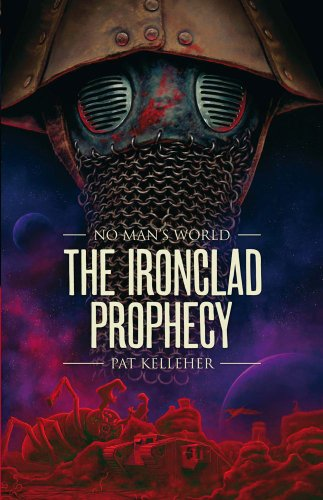9781907992162: No Man's World: Ironclad Prophecy