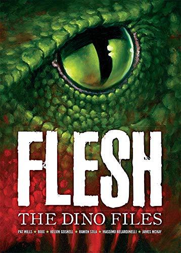 Flesh: The Dino Files (2000 Ad): Pat Mills, Geofrey